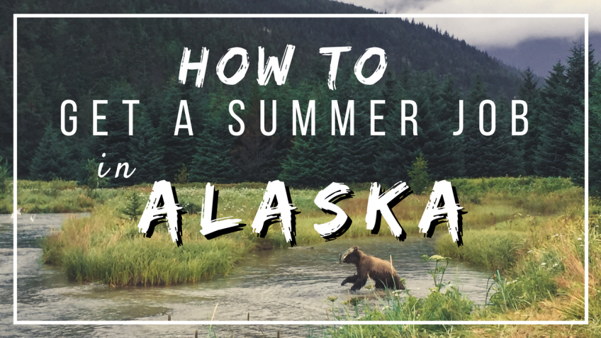 How to Get a Summer Job in Alaska Now