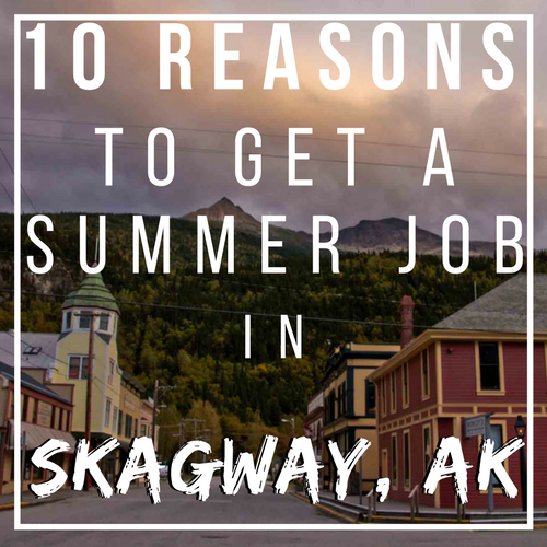 Summer Jobs in Skagway Alaska