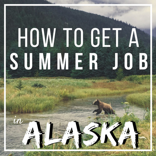 How to Get A Summer Job in Alaska