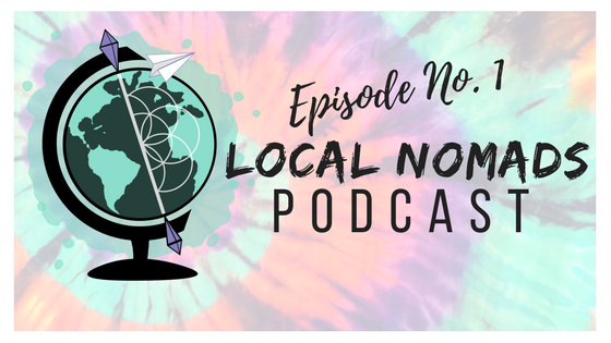 Local Nomads Podcast | Episode No. 1 | Going Global
