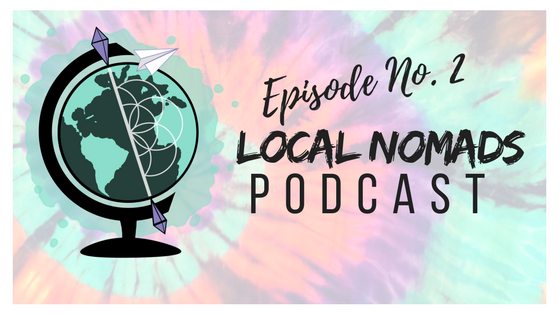 Local Nomads Podcast | Episode 2 | Seasonal Work