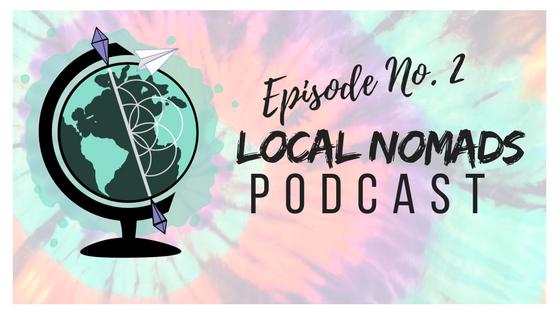 Local Nomads Podcast | Episode 2 | Seasonal Work