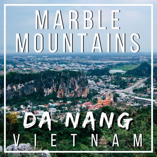 Marble Mountains Da Nang, Vietnam Everything you need to know