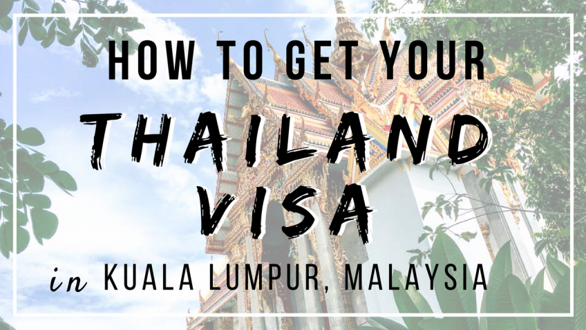 How To Get Your Thailand Visa in Kuala Lumpur