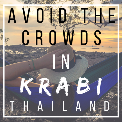 Avoid the Crowds in Krabi Thailand