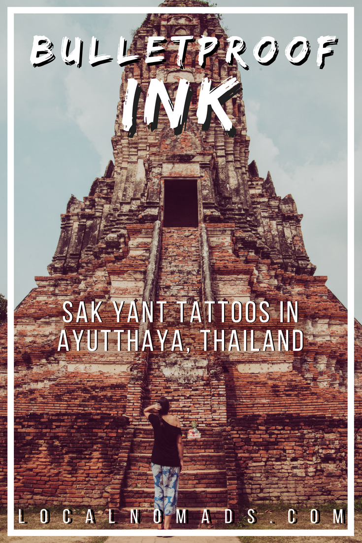 Pin Me! Local Nomads Bulletproof Ink Sak Yant Tattoos in Ayutthaya Thailand