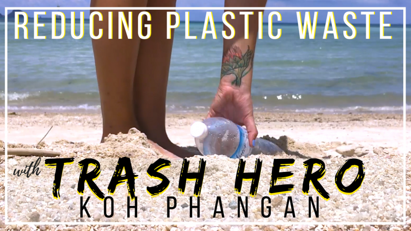 Reducing Plastic Waste with Trash Hero | Koh Phangan, Thailand