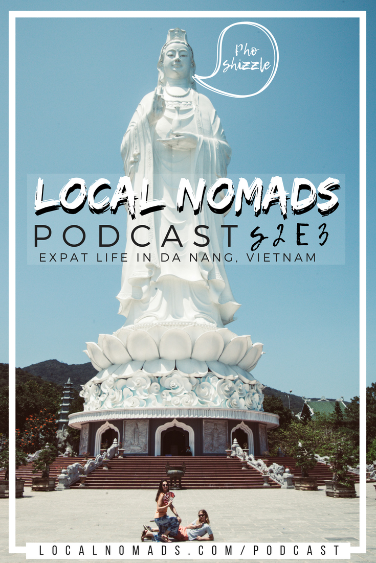 LN podcast S2E3 1 Adam and Gabby at the Lady Buddha in Da Nang Vietnam