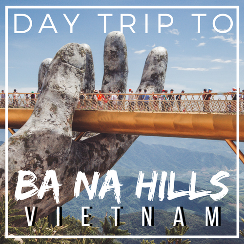 Everything you need to know to plan a day trip to Ba Na Hills