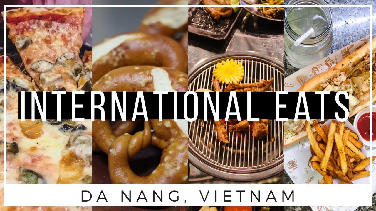 International Eats in Da Nang Vietnam