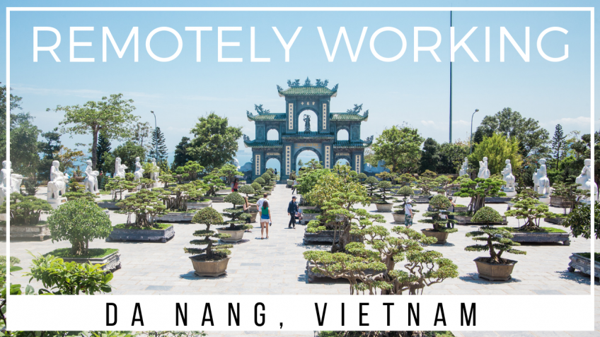 Remotely Working in Da Nang, Vietnam | Da Nang Travel Guide for Digital Nomads