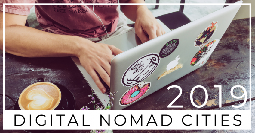 The Best Digital Nomad Cities of 2019