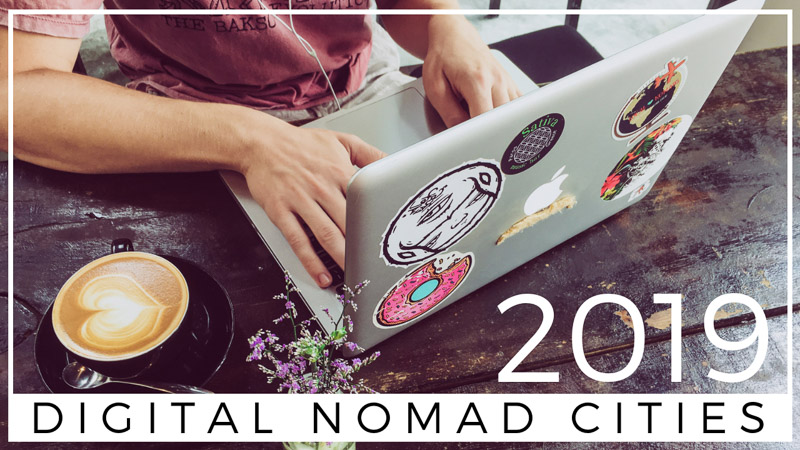 Best Digital Nomad Cities 2019