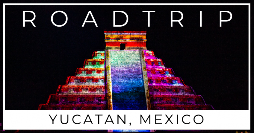 Yucatan Road Trip | Our 5 day Itinerary