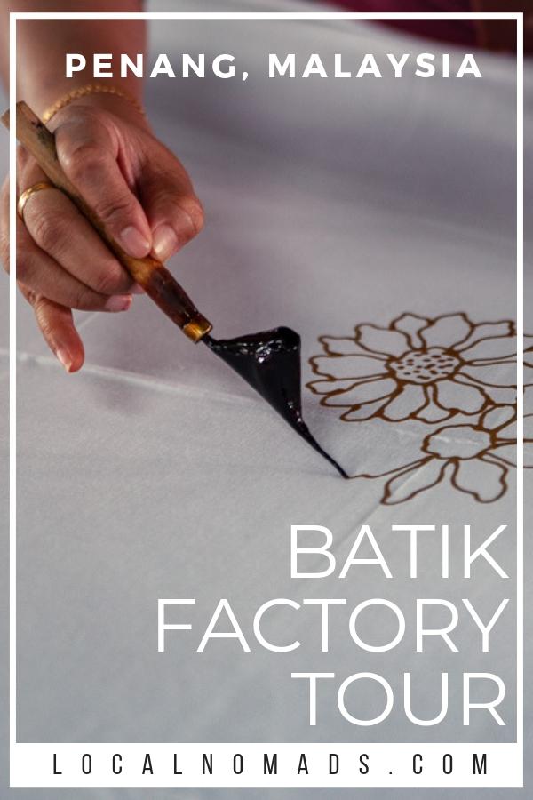 Tour the Craft Batik Factory in Penang, Malaysia