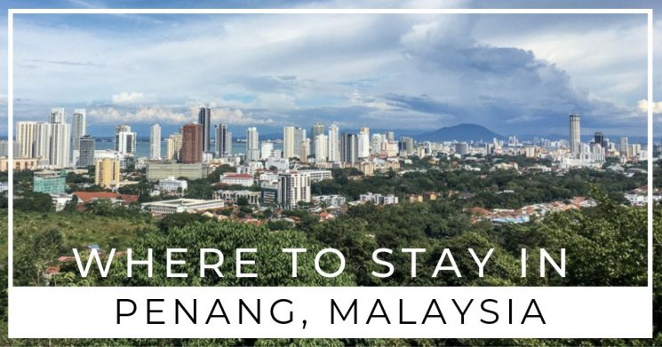 Where To Stay In Penang, Malaysia For Digital Nomads