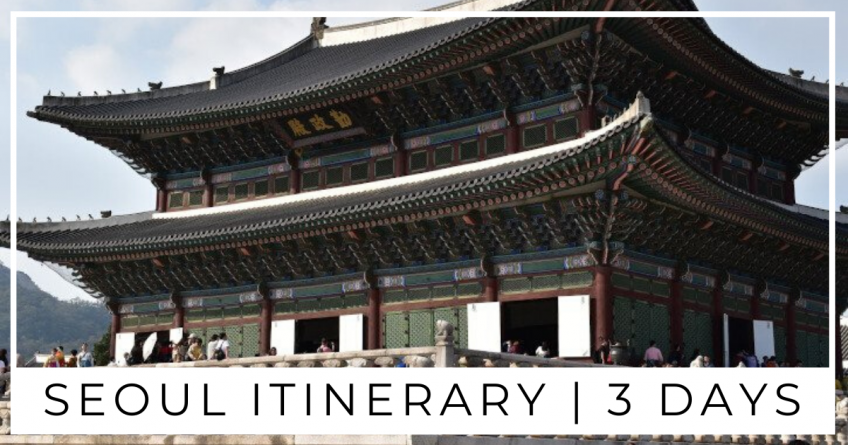 Seoul Itinerary | 3 Days of Culture, Cafes and Kimchi