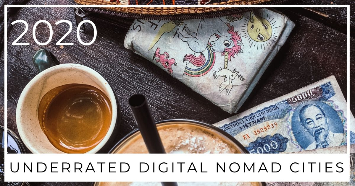 Underrated Cities For Digital Nomads in 2020